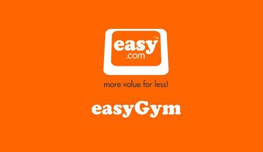Easyjet, easycar, easyhotels, easypizza et easygym !