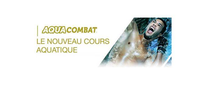 AQUACOMBAT : L'eau comme premier adversaire !