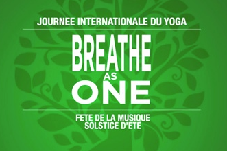 BREATHE AS ONE : le 21 juin 2015, journée internationale du Yoga