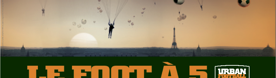 Urbanfootball, n°1 français du football à 5 contre 5, débarque à paris !