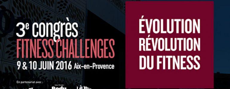 3ème Congrès Fitness Challenges : déjà 210 inscrits, et vous ?