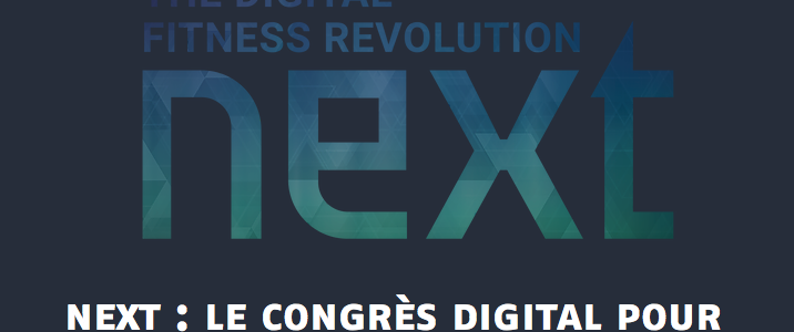 NEXT, l'évènement incontournable sur le digital