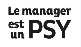 Le manager est un psy !