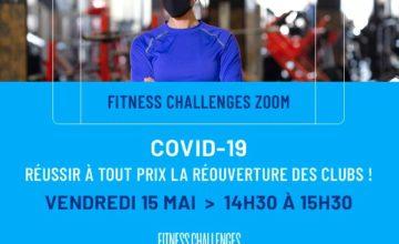 Fitness Challenges Zoom : Réussir à tout prix la réouverture des clubs !