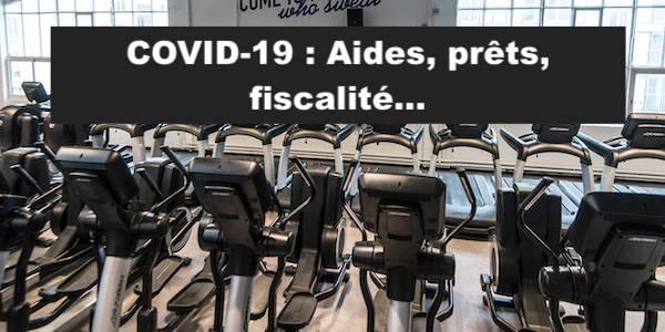 COVID-19 : Aides, prêts et fiscalité…toutes les mesures de soutien !